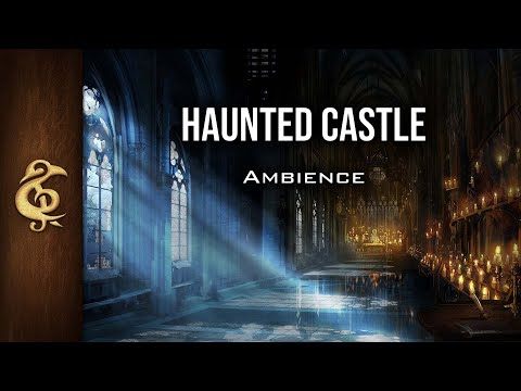 🎧 RPG / D&D Ambience - Haunted Castle | Gothic, Ghosts, Scary, Eerie, Shadows, Spirits