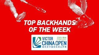 Top Backhands of the Week | VICTOR China Open 2019 | BWF 2019