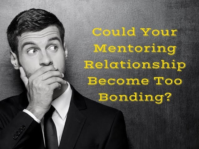 Could Your Mentoring Relationship Become