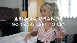Baixar Ariana Grande - No Tears Left To Cry 😢 | Cover