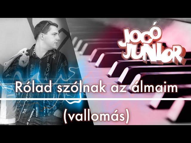 Jocó Junior - Rólad szólnak az álmaim (vallomás)