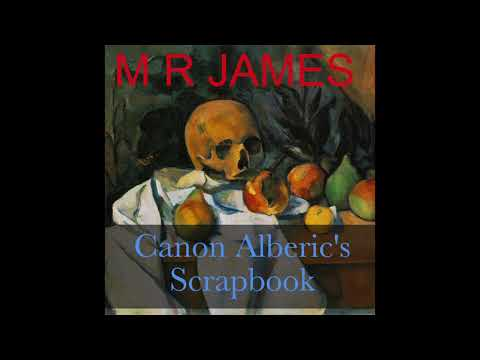Canon Alberic's Scrapbook by M. R. James  Ghost Story Audiobook