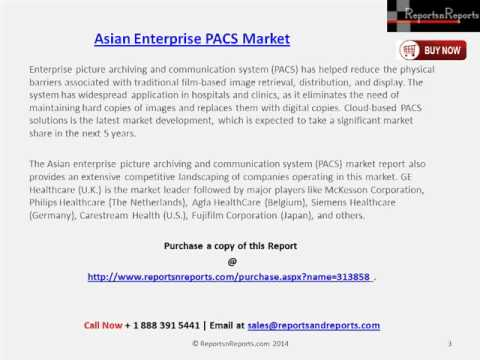 Asian Enterprise PACS Market Detailed Analysis & Research Report to 2018
