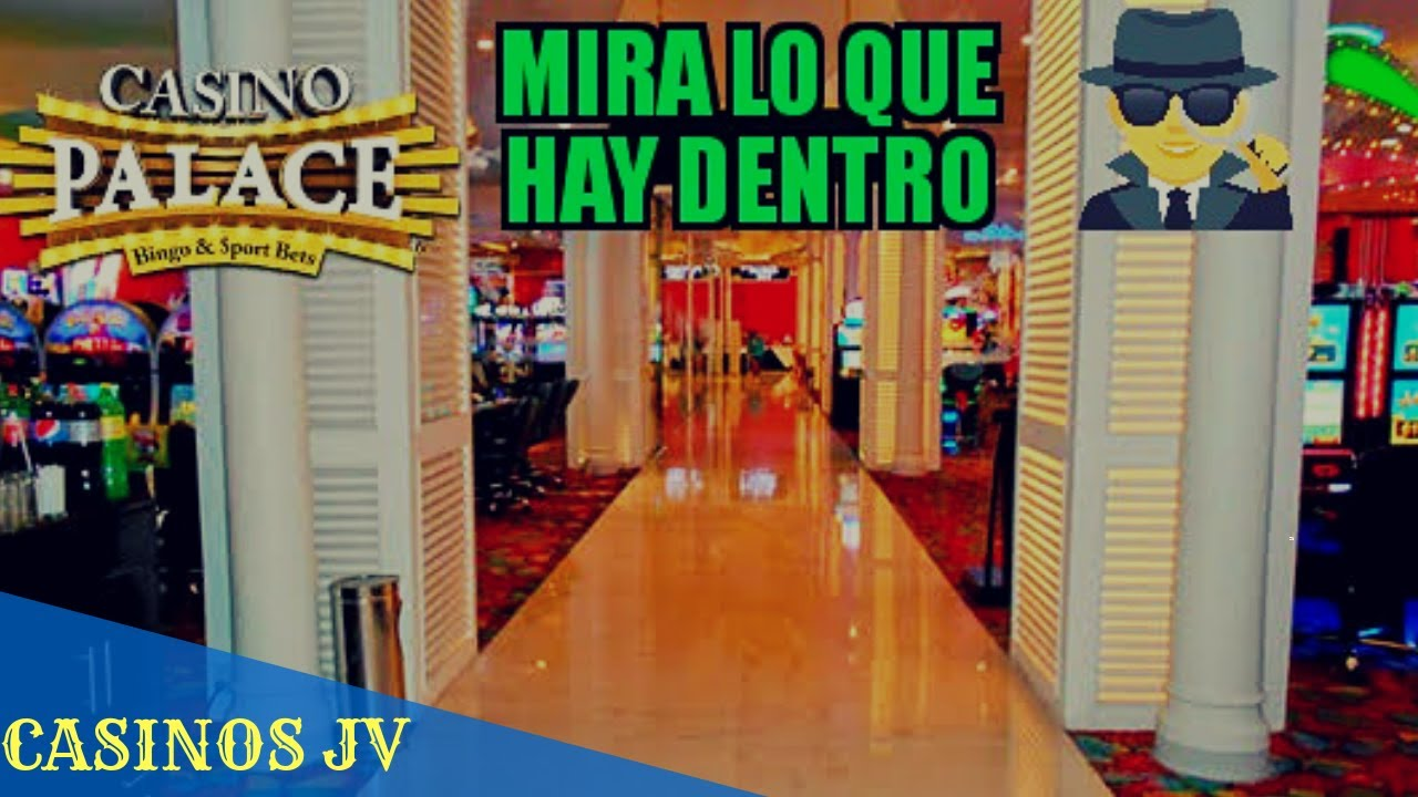 Review Del Casino Palace De Cancun Camaras Ocultas Casinos Jv Youtube