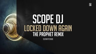Scope DJ - Locked Down Again (The Prophet Remix) (#SCAN203)