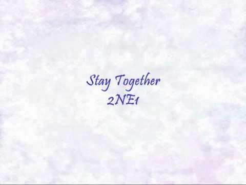 2NE1 - Stay Together [Han & Eng]