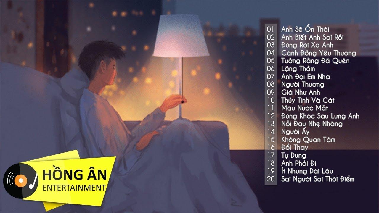 Nhạc Buồn Tâm Trạng Dành Cho Người Thất Tình | Sai Người Sai Thời Điểm –  Anh Sẽ Ổn Thôi