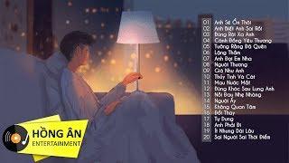 Nhạc Buồn Tâm Trạng Dành Cho Người Thất Tình | Sai Người Sai Thời Điểm -  Anh Sẽ Ổn Thôi
