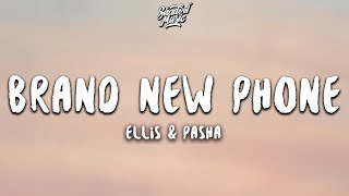 Ellis & Pasha - Brand New Phone (Lyrics)