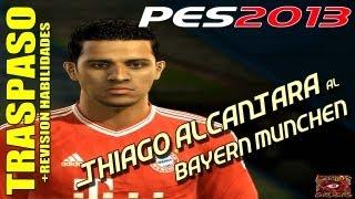 Traspaso Thiago Alcántara a Bayern Munchen + Revision Habilidades / Stats PES 2013