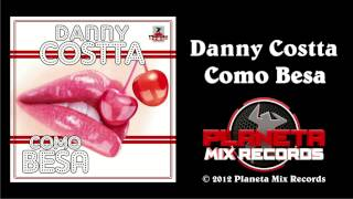 Danny Costta - Como Besa (Radio Edit)