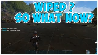 How to Recover from a wipe - ARK Survival Evolved