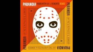 LNY TNZ, Ruthless & Jebroer - Paranoia (Mark With A K & Remento Remix)