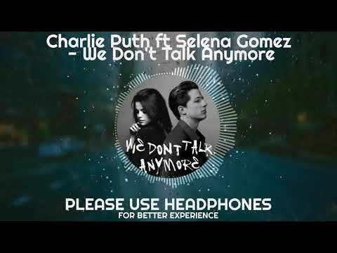 Charlie Puth Ft Selena Gomez - We Don't Talk Anymore (8D Audio)