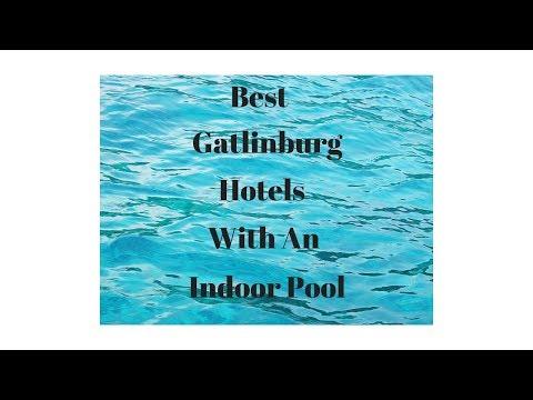 5 Best Hotels In Gatlinburg With Indoor Pools