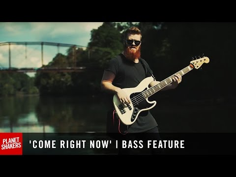'COME RIGHT NOW' | Bass Feature