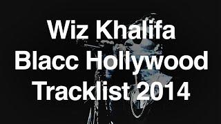 Wiz khalifa blacc hollywood tracklist 2014