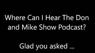 The Don and Mike Show Podcast - Where Can I Hear It?