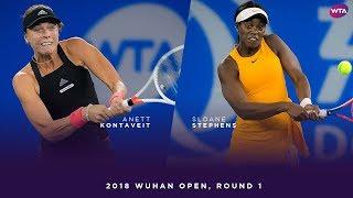 Anett Kontaveit vs. Sloane Stephens | 2018 Wuhan Open Round One | WTA Highlights 武汉网球公开赛