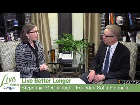 Live Better Longer with Stephanie McCullough of Sofia Financial