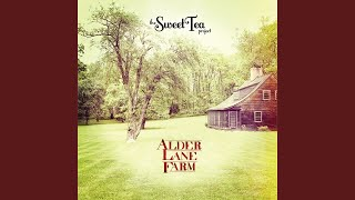 Nothing Fades - The Sweet Tea Project (Written by Mike Rizzi)