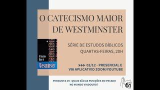ESTUDO DO CATECISMO MAIOR - PERGUNTA 29