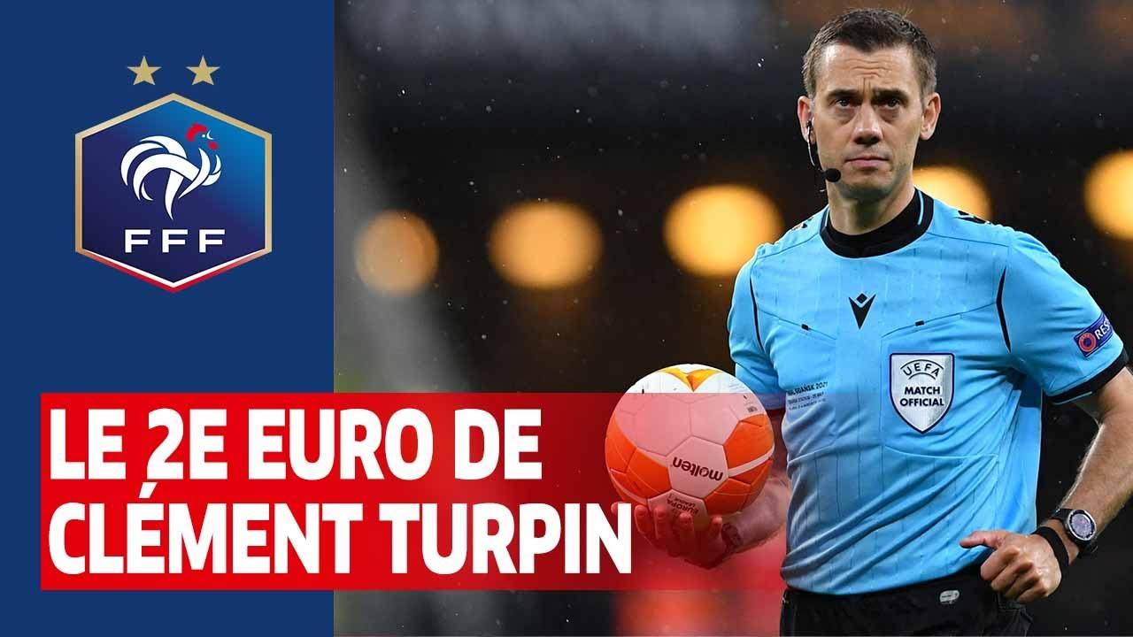 Le deuxième Euro de Clément Turpin I FFF 2021