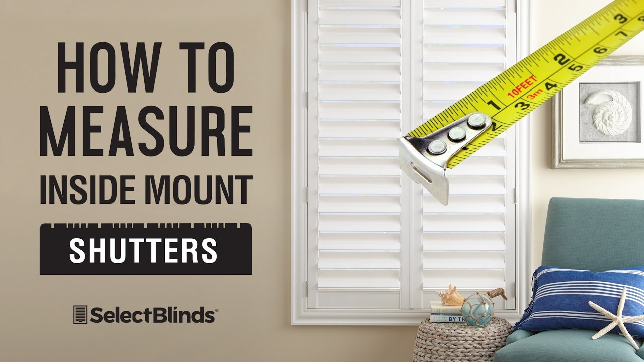 HOW TO MEASURE SHUTTERS   SHUTTER MEASURING INSTRUCTIONS FOR INSIDE MOUNT