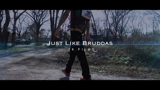 JUST LIKE BRUDDAS - J WARD (GASGANG)