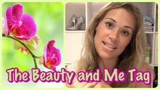 The Beauty and Me Tag!
