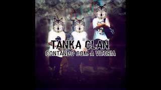 Tanka Clan - Contando com a Vitória