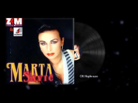 Marta Savic - Hajde, suzo