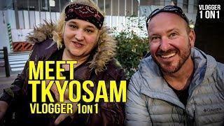 Meet TKYOSAM | Hardcore Japan  Youtuber