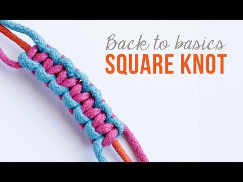 Friendship Bracelets How To Make A Square Knot Youtube