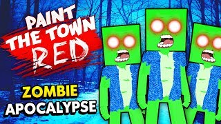 UNSTOPPABLE ZOMBIE APOCALYPSE! (Best Workshop Creations - Paint The Town Red Funny Gameplay)