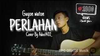 Download PERLAHAN (GUYONWATON) LIRIK COVER RPC OFFICIAL MUSIC