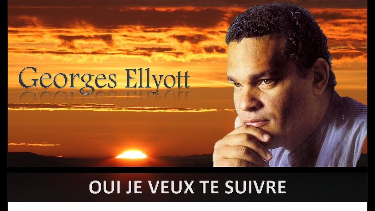 Oui je veux te suivre georges ellyott youtube for Je te transmet