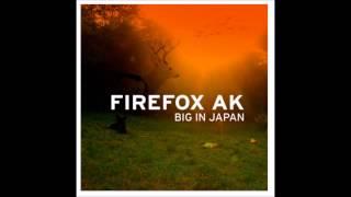 Firefox AK - Big in Japan