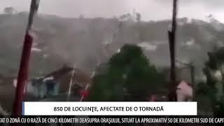 850 DE LOCUINŢE AFECTATE DE O TORNADĂ