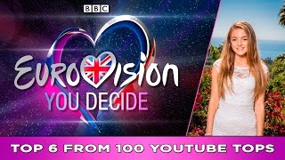 ESC 2017 | Eurovision United Kingdom | Top 6 from 100 YouTube tops