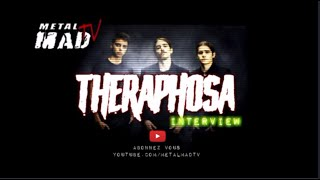THERAPHOSA | Interview avril 2020