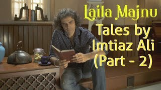 laila-majnu-tales-with-imtiaz-ali-part-2