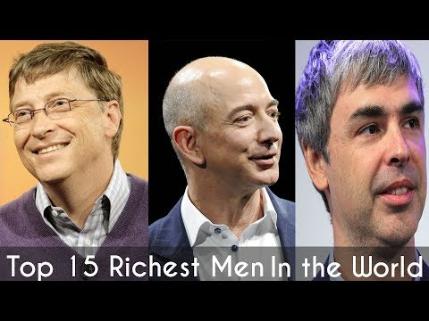 Top 15 Richest men in the world 2017 || Top 15 Richest People in the world Ever