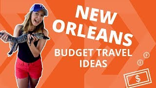 New Orleans Budget Travel Ideas