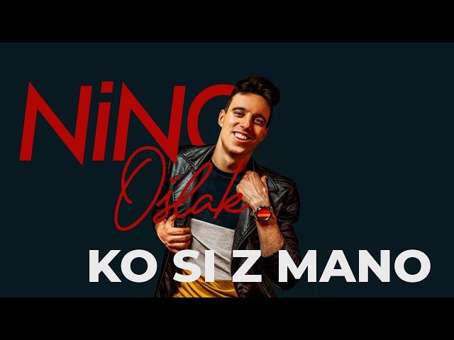 NINO OŠLAK • KO SI Z MANO [official video 2021]