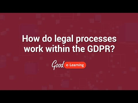 How do legal processes work within the GDPR? | Good e-Learning