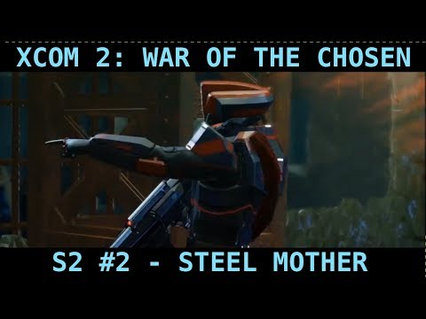 XCOM 2 - War Of The Chosen Legend Gameplay S2 - Steel Mother
