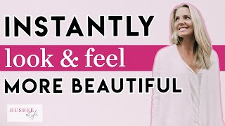 INSTANTLY Look & Feel More Beautiful Everyday with these Tips!