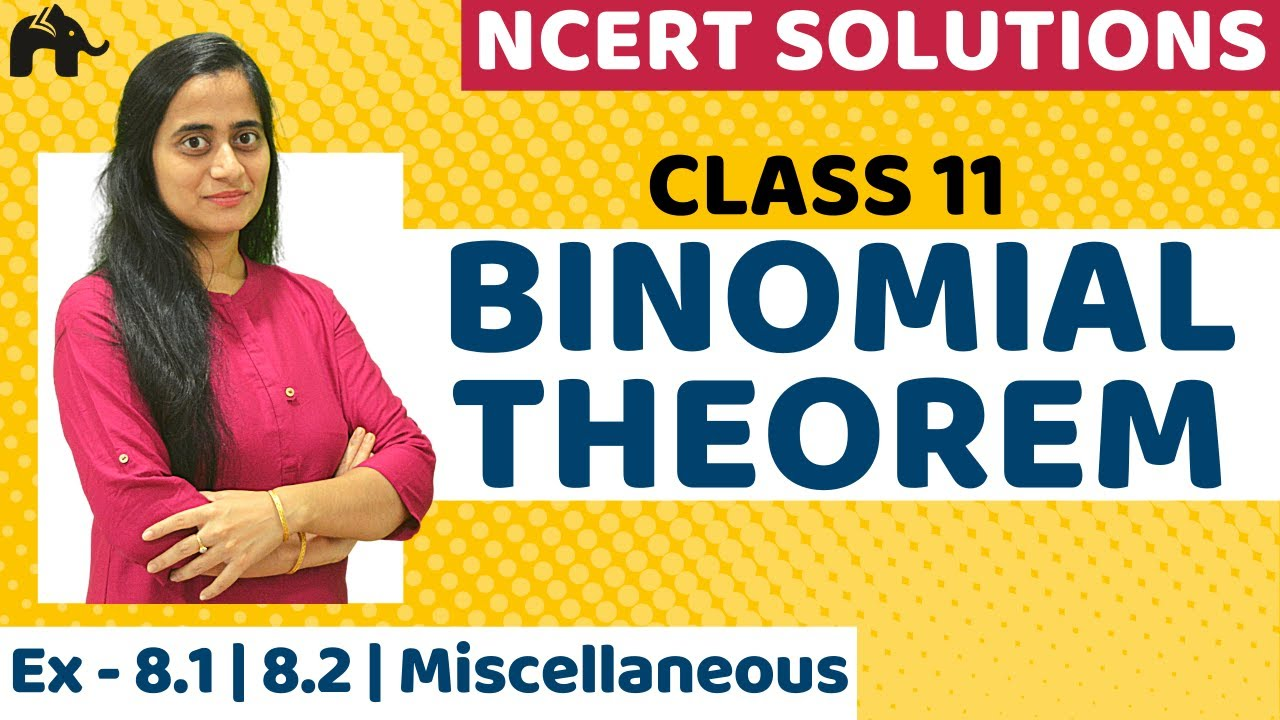 Binomial Theorem | NCERT Solutions | Ex 8.1, 8.2, Miscellaneous