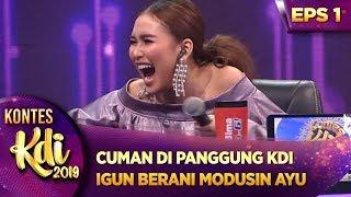 CUMAN DI PANGGUNG KDI MNCTV, IGUN BERANI MODUSIN AYU TING TING - KONTES KDI EPS 1 (22/7)
